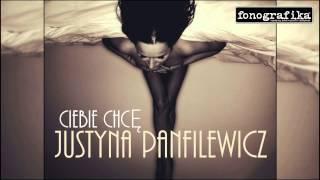 Justyna Panfilewicz Ciebie chcę