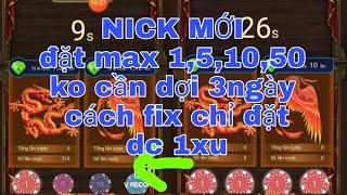 ]HACK[ NICK MỚI đặt max( 1,5,10,50)ddcv ko cần đợi 3 ngày