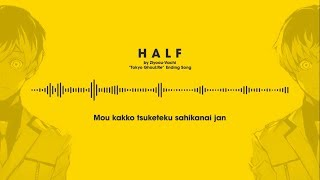 [LYRICS/ROMAJI] HALF by ZIYOOU-VACHI/QUEEN BEE | TOKYO GHOUL:RE ENDING SONG