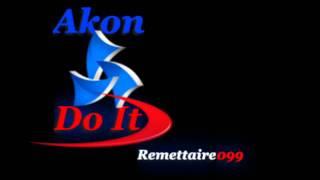Akon - Do It (Lyrics in the Description)