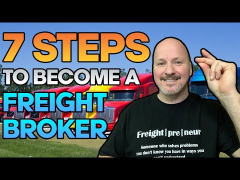 Freight Broker Training - How to Become A Freight Broker in 7 Simple Steps [Step by Step]