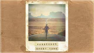 Passenger   Ghost Town (Official Album Audio)