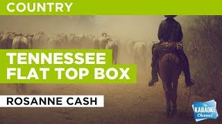 Tennessee Flat Top Box : Rosanne Cash | Karaoke With Lyrics
