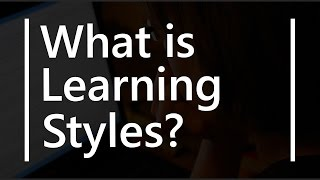 What Is Learning Styles In Studying Visual Auditory Kinesthetic Types   Teacher B Ed Education Terms