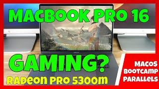 Macbook Pro 16 Inch - Gaming in MacOS, Bootcamp, and Parallels using the AMD Radeon 5300m