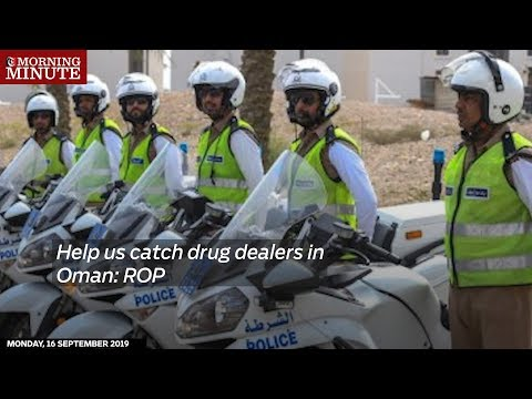 Help us catch drug dealers in Oman: ROP