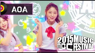 [2015 MBC Music festival] 2015 MBC 가요대제전 - AOA - Heart Attack, 에이오에이 - 심쿵해 20151231