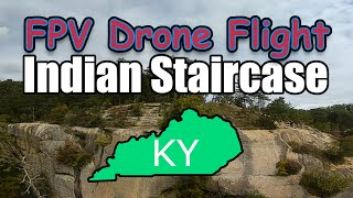Kentucky's Indian Staircase - FPV Drone Flight