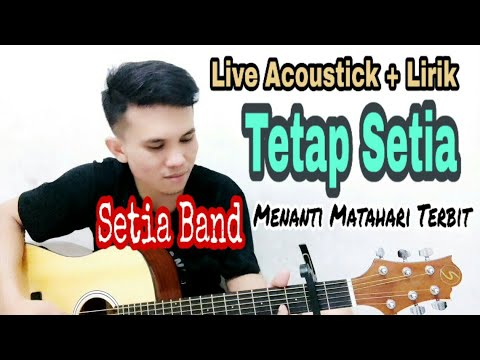 SETIA BAND - TETAP SETIA ( Cover Live Acoustick by Teddy J )
