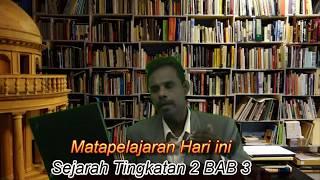 Sejarah Tingkatan 2 BAB 3