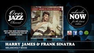 Harry James & Frank Sinatra - Melancholy Mood (1939)