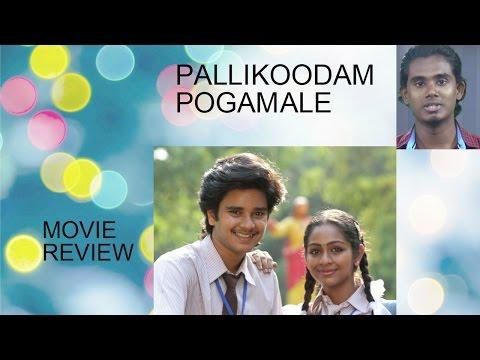 Pallikkoodam Pogaamalae Aka Pallikoodam Pogamale Movie Review