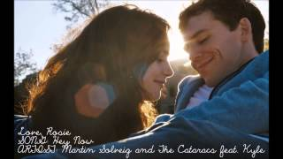 Love, Rosie Soundtrack   Hey Now by Martin Solveig and The Cataracs Featuring Kyle