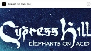 "New Cypress Hill Album ""Elephants on Acid"" Dropping in 2018!!!!!!"