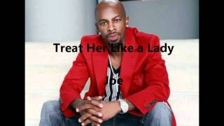 Treat Her Like a Lady - Joe