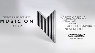 Music On Opening Party  Amnesia Ibiza 2015