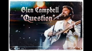"Glen Campbell ~ ""Question"" 1983 LIVE! ( Justin Hayward & The Moody Blues ) HD HQ"