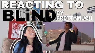 REACTING TO BLiND BY PRETTYMUCH
