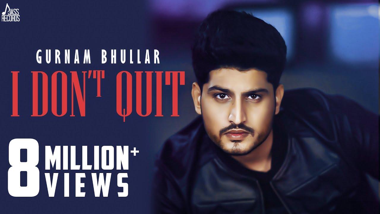 I Don't Quit Lyrics - Gurnam Bhullar