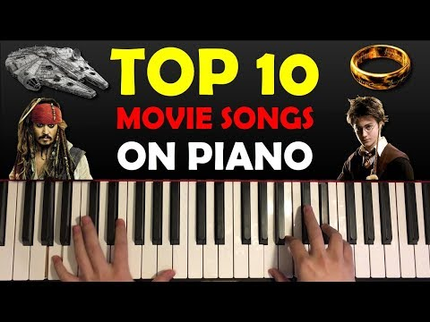 TOP 10 MOVIE THEME SONGS ON PIANO