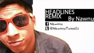 Drake - Headlines Remix by Nawnu (Official Video)