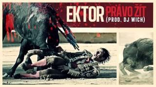 Ektor - Právo žít (prod. DJ Wich)