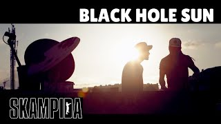 Skampida- Black Hole Sun [OFFICIAL VIDEO]