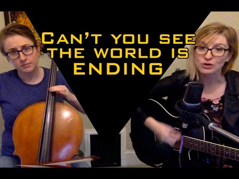 Can't You See The World Is Ending? - The Doubleclicks