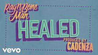Rag'n'Bone Man - Healed (Prod. Cadenza)[Audio]