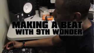 Making the Beat with 9th Wonder