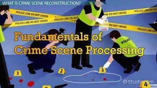 Fundamentals of Crime Scene Processing