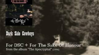 Dark Side Cowboys - For DSC + For The Sake Of Hounour