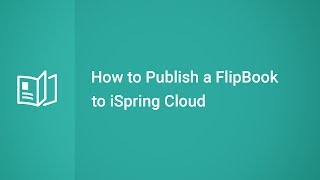 How to Publish a FlipBook to iSpring Cloud