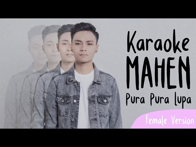 Mahen - Pura Pura Lupa (Karaoke Female Version)