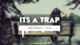 Marc Madness - Feelin
