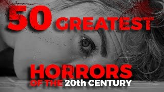 The 50 Greatest Horror Movies of the 20th Century