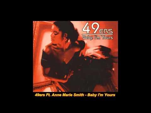 49ers Feat.A.M.Smith - Baby I`m Yours (T.R. Deep In My Heart Mix)