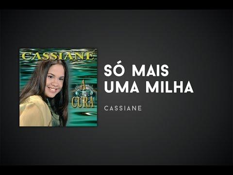 Baixar Música – Só Mais Uma Milha – Cassiane – Mp3