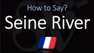 How to Pronounce Seine River? (CORRECTLY)