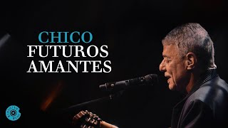 CHICO BUARQUE | Futuros Amantes