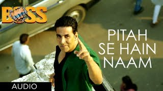 Pitah Se Naam Hai Tera - Full Song Audio - Boss