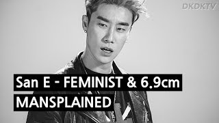 San E   FEMINIST & 6.9cm Mansplained By A Korean