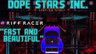 Dope Stars Inc. - Fast And Beautiful || Riff Racer - Rocket
