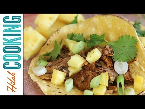 How To Make Tacos Al Pastor | Hilah Cooking Ep 31