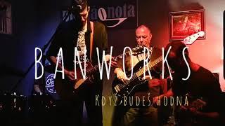 Video BANWORKS - Když Budeš Hodná
