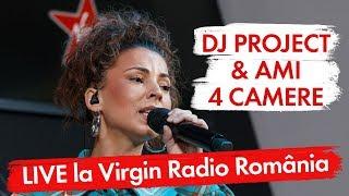 DJ PROJECT Feat. AMI   4 Camere | (LIVE @ Virgin Radio Romania)
