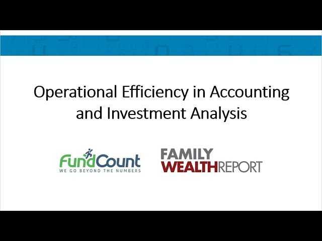 Family Office Focus Efficiency in Accounting & Investment Analysis