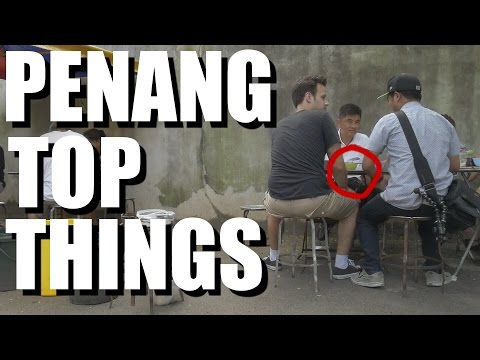 Penang, Malaysia - TOP THINGS YOU SHOULD DO 2016 with TREVOR JAMES the FOOD RANGER