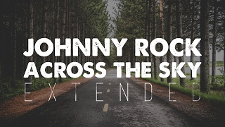 Johnny Rock - Across the Sky [EXTENDED]