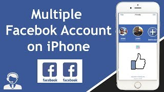How to Have Multiple Facebook Account on Your iPhone 2018